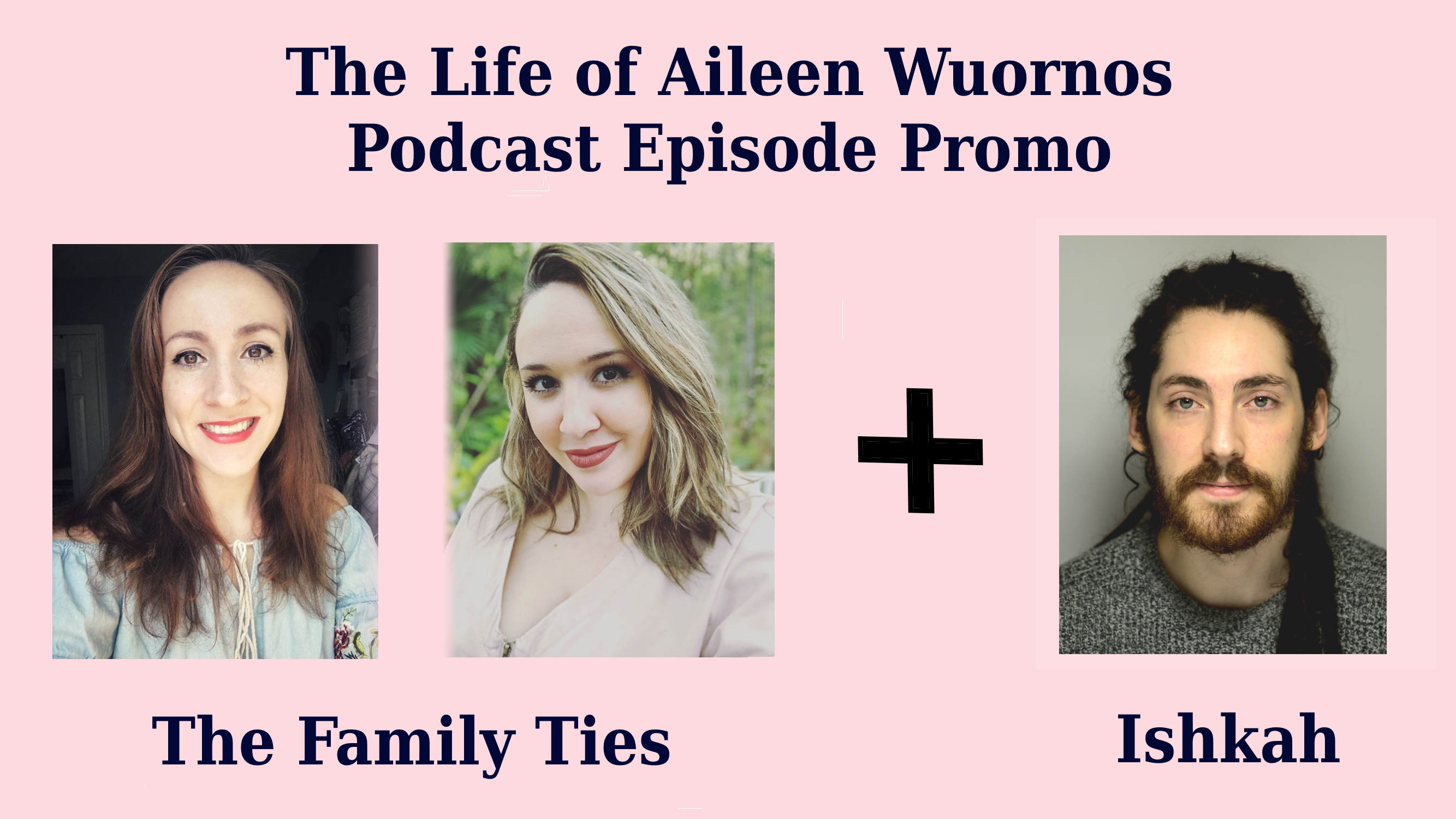 The Life of Aileen Wuornos Podcast Episode Promo